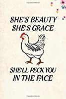 "She's Beauty She's Grace She'll Peck You In The Face: Blank Lined Journal Notebook, 6"" x 9"", Chicken journal, Chicken notebook, Ruled, Writing Book, Notebook for Chicken lovers, Chicken Gifts"