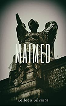Maimed (The Starved Series Book 2) by [Silveira, Kelleen]