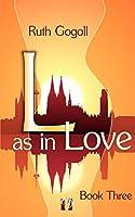 L as in Love (Book Three)