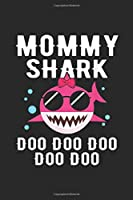 Mommy Shark Doo Doo Doo Doo Doo: Mommy Shark Doo Doo Funny Kids Video Baby Daddy Journal/Notebook Blank Lined Ruled 6x9 100 Pages