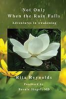 Not Only When the Rain Falls: Adventures in Awakening
