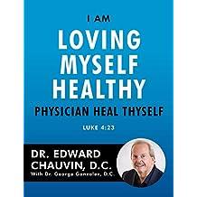 I Am Loving Myself Healthy: Physician Heal Thyself