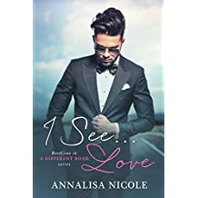I See.Love (A Different Road Book 1)