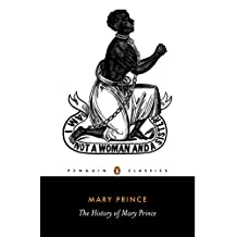 The History of Mary Prince: A West Indian Slave (Penguin Classics)
