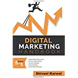 Digital Marketing Handbook: A Guide to Search Engine Optimization, Pay per Click Marketing, Email Marketing, Content Marketin