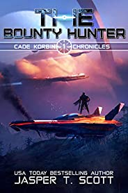 The Bounty Hunter (Cade Korbin Chronicles Book 1)