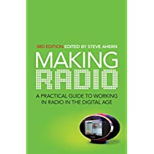Making Radio: A practical guide to working in radio in the digital age