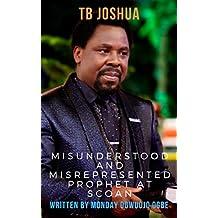 TB Joshua: The Misunderstood & Misrepresented Prophet at SCOAN