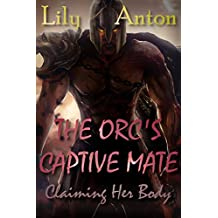 The Orc's Captive Mate: Claiming Her Body
