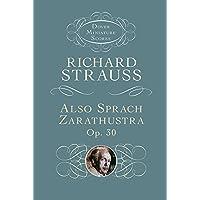 Also Sprach Zarathustra, Op. 30 (Dover Miniature Music Scores)