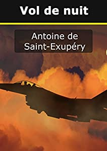 Vol de nuit (French Edition): Vol de nuit (1931) | Antoine de Saint Exupéry