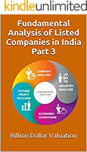 Fundamental Analysis of Listed Companies in India- Part 3 (Billion Dollar Valuation) (English Edition)