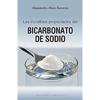 Las increibles propiedades del bicarbonato de sodio / The Incredible Properties of Sodium Bicarbonate (Coleccion Salud y Vida Natural)