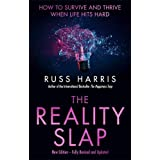 The Reality Slap 2nd Edition: How to survive and thrive when life hits hard