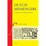 Dutch Messengers: A History of Science Publishing, 1930-1980 (Library of the Written Word)
