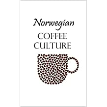 Norwegian Coffee Culture: Norway for Beginners