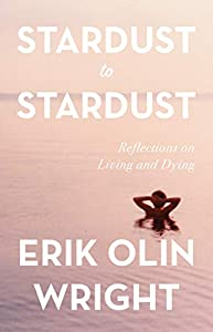 Stardust to Stardust: Reflections on Living and Dying (English Edition)