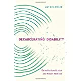 Decarcerating Disability: Deinstitutionalization and Prison Abolition