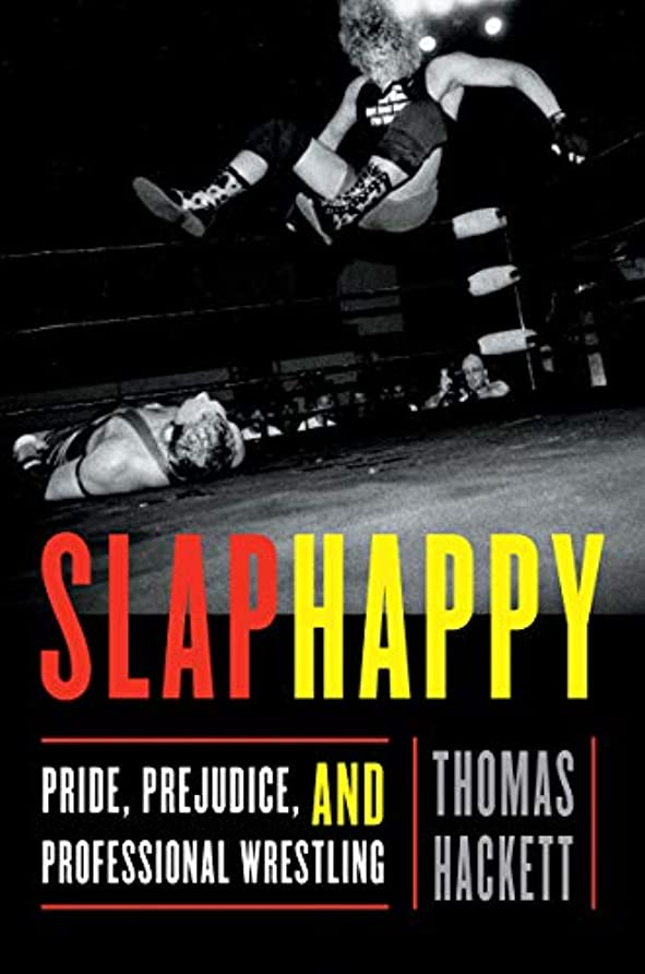 Slaphappy: Pride, Prejudice, and Professional Wrestling (English Edition)