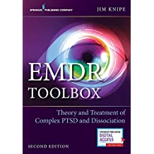 EMDR Toolbox: Theory and Treatment of Complex PTSD and Dissociation 2ed