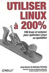 Utiliser Linux à 200% ペーパーバック