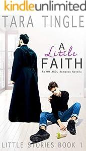 A LITTLE FAITH: An MM ABDL Romance Novella (Little Stories Book 1) (English Edition)