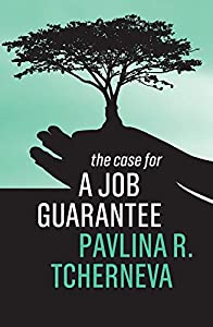 The Case for a Job Guarantee (English Edition)