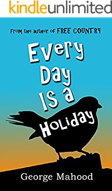 Every Day Is a Holiday