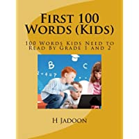 First 100 Words Kids: 100 Words Kids Need to Read by Grade 1 and 2