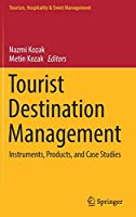 Tourist Destination Management: Instruments, Products, and Case Studies (Tourism, Hospitality & Event Management)