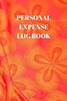PERSONAL EXPENSE LOG BOOK: 110 PAGES OF 6 X 9 INCH DAILY RECORD OF YOUR DAILY EXPENSES