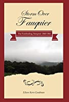 Storm Over Fauquier - The Foreboding Tempest: 1860-1861