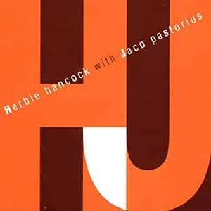 HERBIE HANCOCK WITH JACO PASTORIOUS