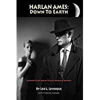 Harlan Ames: Down to Earth (The Harlan Ames Adventures)