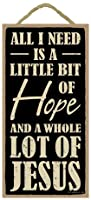 """( sjt94547) All I Need Is A Little Bit of Hope and a Whole Lot of Jesus 5"""" x 10""""プリミティブ木製Plaque Sign"""