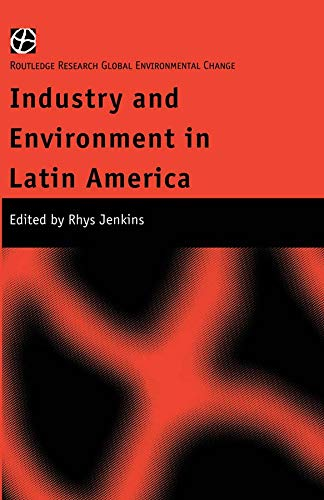 Industry and Environment in Latin America (Routledge Research in Global Environmental Change) (English Edition)