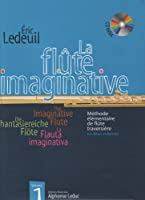 Éric Ledeuil - La Flûte Imaginative, Volume 1 (Avec Cd) / エリック・ルドゥイユ - La Flûte Imaginative ボリューム1(CD付き)