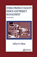 Sterile Product Facility Design and Project Management