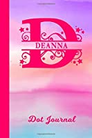Deanna Dot Journal: Personalized Custom First Name Personal Dotted Bullet Grid Writing Diary | Cute Pink & Purple Watercolor Cover | Daily Journaling for Journalists & Writers for Note Taking | Write about your Life Experiences & Interests
