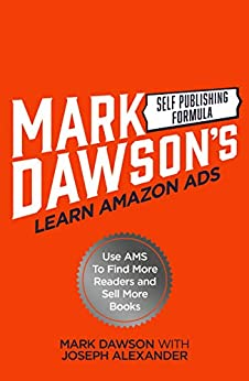 Learn Amazon Ads: Use AMS to Find More Readers and Sell More Books by [Formula, Self Publishing]
