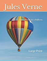 Five Weeks in a Balloon: Large Print