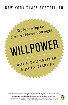 Willpower: Rediscovering the Greatest Human Strength by [Baumeister, Roy F., John Tierney]