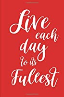 2020 Weekly Planner Inspirational Live Each Day To Its Fullest 134 Pages: 2020 Planners Calendars Organizers Datebooks Appointment Books Agendas