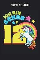 Notizbuch: Ich bin schon 12 Jahre Einhorn Notizbuch Geburtstag, 120 Seiten gepunktet, eckiger Buchruecken, 6x9, Unicorn Notizheft, Schreibheft fuer Kindergarten oder Vor-schule