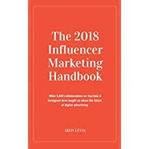 The 2018 Influencer Marketing Handbook: What 4,000+ collaborations on YouTube and Instagram have taught us about the future of digital advertising