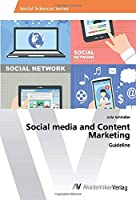Social media and Content Marketing: Guideline