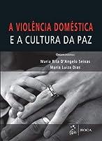A Violência Doméstica. E a Cultura da Paz (Português)