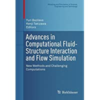 Advances in Computational Fluid-Structure Interaction and Flow Simulation: New Methods and Challenging Computations (Modeling and Simulation in Science, Engineering and Technology)
