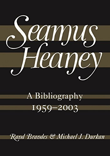 Seamus Heaney: A Bibliography (1959-2003): A Bibliography, 1959-2003 (English Edition)