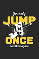 You only Jump once and then again: 6x9 Base Jumping | blank with numbers paper | notebook | notes